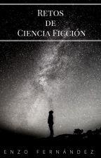 Retos de Ciencia Ficción by EnzoFernandez23