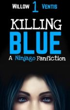 Killing Blue by lothcatwillow