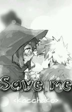 Save Me {Bnha} by GiuliRojasMartinez