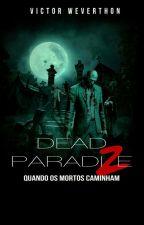 Dead Paradize by VictorHayato5