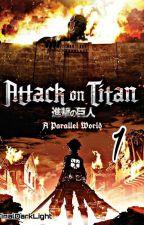 Attack on titan : The destiny of humanity 1 by FinalDarkLight