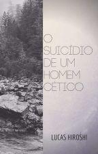 O suicídio de um homem cético by lucas_hiroshi