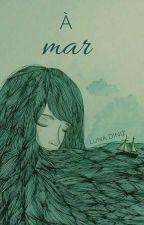 À Mar by LunaDiniz