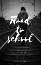 Road to school.#MBCA by Dark_Melody03