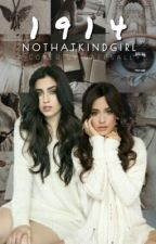 1914  ||  camren by nothatkindgirl