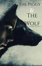 THE PIGGY & THE WOLF ADULT VERSION by readriteall