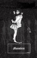 Monsters || Creepypasta. by Pcinting
