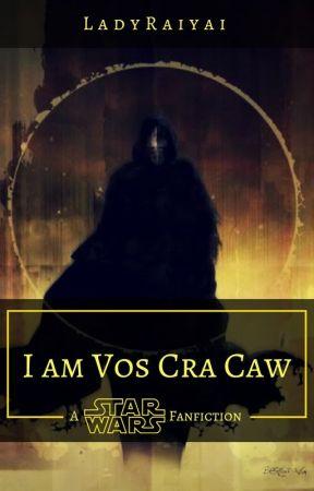 Star Wars: I am Vos Cra Caw by LadyRaiyai
