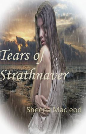 Tears of Strathnaver by she1209