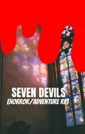 SEVEN DEVILS [HORROR/ADVENTURE ROLEPLAY] by mommy-