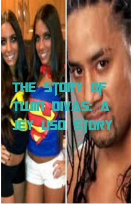 The Story of Twin Divas: A Jey Uso Story