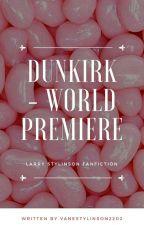 Dunkirk - World Premiere. - LS (OS)  by VaneStylinson2202