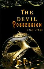The Devil Possession by DyahUtami