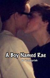 A Boy Named Rae by wackkyriah