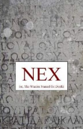 NEX (or, the Warrior Named for Death) by AHaviaras