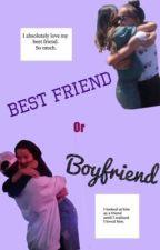 Best friend or boyfriend ¿ by hannielovess