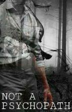 Not A Psychopath by AGryffindorBoy