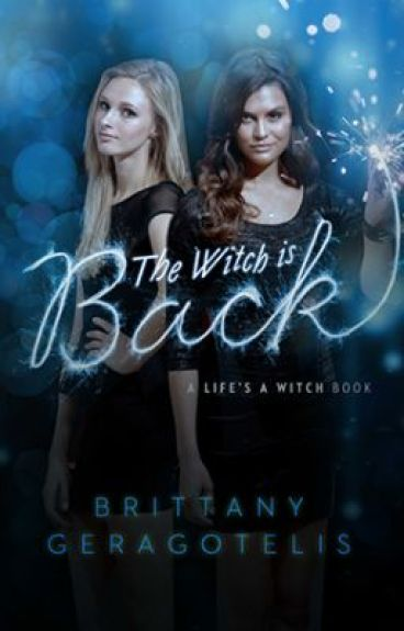 THE WITCH IS BACK (A Life's a Witch book) by BrittTheBookSlayer