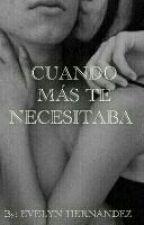 Cuando más te necesitaba by ENHF_11