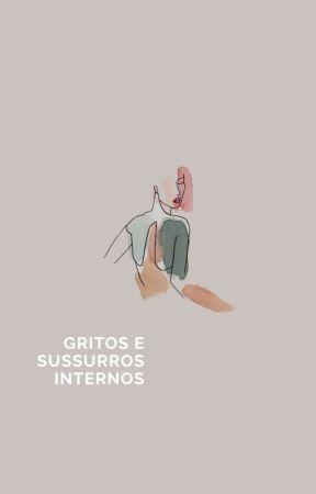 Gritos de Sussurros Internos by madetoforget