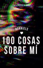 100 COSAS SOBRE MÍ by ronniels