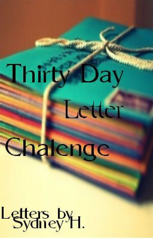 Thirty Day Letter Challenge by Neverlandian