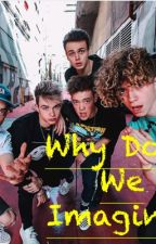 Why Don't We Imagines by Imkcgrace