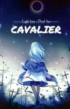 CAVALIER - Light From A Dead Star by Raylle_