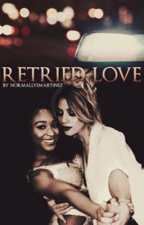 Retried Love  by NormallysMartinez