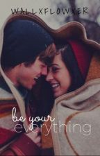 Be Your Everything by wallxflowxer