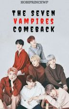 The seven vampires COMEBACK by Hobiprince218