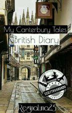 My Canterbury Tales- British Diary by ReginaLuna23