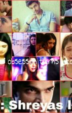 manan : obsession turns into love by ShreyasLad