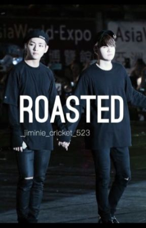 I roast my stories (and others) by _jiminie_cricket_523
