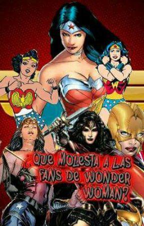 ¿Que Molesta A Las Fans De Wonder Woman? by Ghuleh_Astrid666