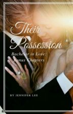 Their Possession (Bachelor in Love: Bonus Chapter) by _thewhitebunny_