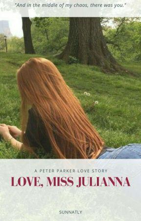 Love, Miss Julianna ▸ Peter Parker by sunnatly