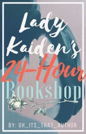 Lady Kaiden's 24-Hour Bookshop by Oh_its_that_author