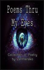 poems thru my eyes by zentheneko