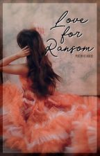 Love For Ransom by patriciaxo