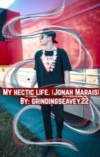 My Hectic Life. |Jonah Marais| Completed by badseaveygirls22