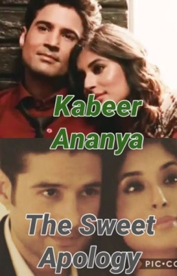 Kabeer-Ananya  -  The Sweet Apology (OS)