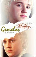 Gemelos Malfoy  Dramione  by MalfoyGirl_O5