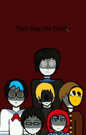 That Day We Died by NightSkull33