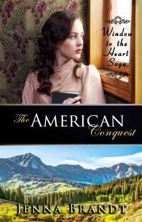 The American Conquest by JennaBrandtAuthor