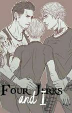 Four Jerks and I (boyxboy) by lonelyboy2nd