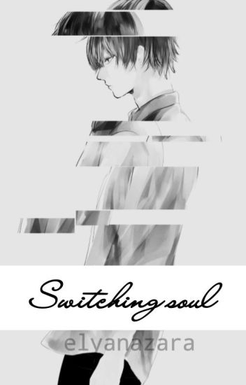 [COMPLETED] Switching soul (Boboiboy w Fang)