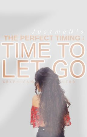 The perfect timing- time to let go (Book 3) by JustmeN