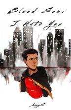 Blood Son: I Hate You// Damian Wayne Fanfic by Averysimons