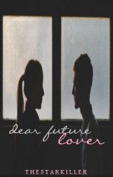 Dear Future Lover... {LOVELY CUPIDS SERVICE} by TheStarkiller